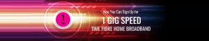 time broadband 1 gig internet speed banner